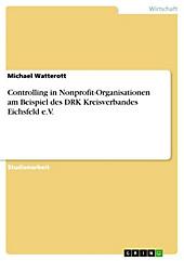 Controlling in Nonprofit-Organisationen am Beispiel des DRK Kreisverbandes Eichsfeld e.V. - eBook - Michael Watterott,