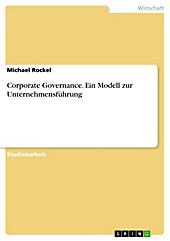 Corporate Governance - ein Modell zur Unternehmensführung - eBook - Michael Rockel,