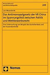 Das Antimonopolgesetz der VR China im Spannungsfeld zwischen Politik und Wettbewerbsrecht. Lars Mesenbrink, - Buch - Lars Mesenbrink,