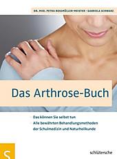 Das Arthrose-Buch - eBook - Gabriela Schwarz, Petra Roßmüller-Meister,