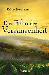 Das Echo der Vergangenheit - eBook - Kristen Heitzmann,