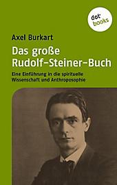 Das große Rudolf-Steiner-Buch - eBook - Axel Burkart,
