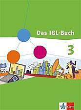 Das IGL-Buch, Ausgabe Niedersachsen, Schleswig-Holstein, Bremen, Hamburg: Bd.3 Schülerband.  - Buch