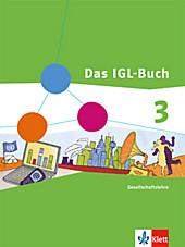 Das IGL-Buch, Ausgabe Nordrhein-Westfalen: Bd.3 Schülerband.  - Buch