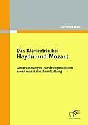 Das Klaviertrio bei Haydn und Mozart. Christoph Biehl, - Buch - Christoph Biehl,