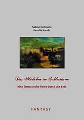Das Mädchen im Schlossturm - eine fantastische Reise durch die Zeit - eBook - Sabine Heilmann,