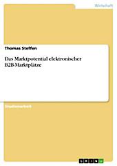 Das Marktpotential elektronischer B2B-Marktplätze - eBook - Thomas Steffen,