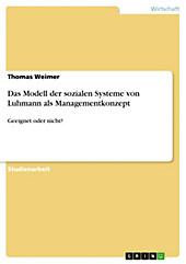 Das Modell der sozialen Systeme von Luhmann als Managementkonzept - eBook - Thomas Weimer,