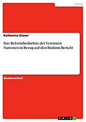 Das Reformbedürfnis der Vereinten Nationen in Bezug auf den Brahimi Bericht - eBook - Katharina Glaser,