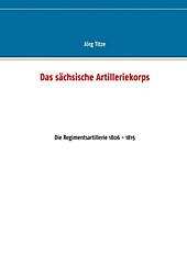 Das sächsische Artilleriekorps - eBook - Jörg Titze,