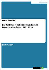 Das System der nationalsozialistischen Konzentrationslager 1933 - 1939 - eBook - Vaclav Demling,