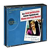 Das total gefälschte Geheim-Tagebuch vom Mann von Frau Merkel, Hörbuch