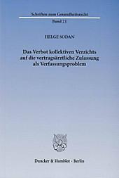 Das Verbot kollektiven Verzichts auf die vertragszahnärztliche Zulassung als Verfassungsproblem. Helge Sodan, - Buch - Helge Sodan,