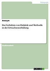 Das Verhältnis von  Didaktik und Methodik in der Erwachsenenbildung - eBook - -,