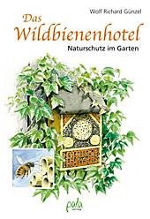 Das Wildbienenhotel - eBook - Wolf Richard Günzel,