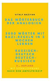 Das Wörterbuch der Analogien Russisch-Deutsch/Deutsch-Russisch mit Bazi-Regeln - eBook - Vitaly Baziyan,