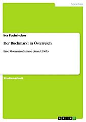 Der Buchmarkt in Österreich - eBook - Ina Fuchshuber,
