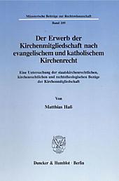 Der Erwerb der Kirchenmitgliedschaft nach evangelischem und katholischem Kirchenrecht.. Matthias Haß, - Buch - Matthias Haß,