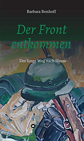 Der Front entkommen - eBook - Barbara Bonhoff,