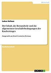 Der Inhalt, die Bestandteile und die allgemeinen Geschäftsbedingungen des Kaufvertrages - eBook - Lukas Hollaus,