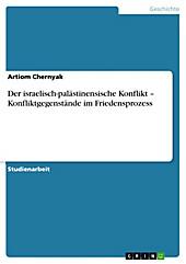 Der israelisch-palästinensische Konflikt - Konfliktgegenstände im Friedensprozess - eBook - Artiom Chernyak,