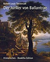 Der Junker von Ballantrae - eBook - Robert Louis Stevenson,
