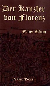 Der Kanzler von Florenz. Hans Blum, - Buch - Hans Blum,