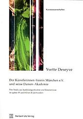 Der Künstlerinnen-Verein München e.V. und seine Damen-Akademie - eBook - Yvette Deseyve,