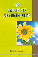 Der magische Trick zur Selbstentfaltung. Heidi Schlosser, - Buch - Heidi Schlosser,