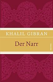 Der Narr. Khalil Gibran, - Buch - Khalil Gibran,
