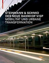 Der neue Bahnhof Visp - eBook - Herbert Schmid, Steinmann & Schmid, Jutta Glanzmann,