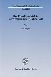 Der Prozeßvergleich in der Verfassungsgerichtsbarkeit. Felix Höpker, - Buch - Felix Höpker,