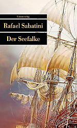 Der Seefalke. Rafael Sabatini, - Buch - Rafael Sabatini,