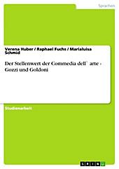Der Stellenwert der Commedia dell` arte - Gozzi und Goldoni - eBook - Raphael Fuchs, Marialuisa Schmid, Verena Huber,