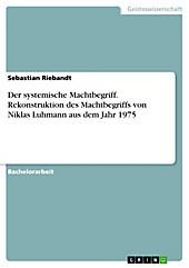 Der systemische Machtbegriff - eBook - Sebastian Riebandt,