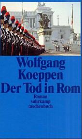 Der Tod in Rom. Wolfgang Koeppen, - Buch - Wolfgang Koeppen,