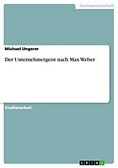 Der Unternehmergeist nach Max Weber - eBook - Michael Ungerer,