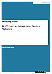 Der Verlauf des Luftkriegs im Zweiten Weltkrieg - eBook - Wolfgang Dreyer,
