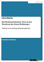 Der Weihnachtsfrieden 1914 an der Westfront des Ersten Weltkrieges - eBook - Lukas Makiola,