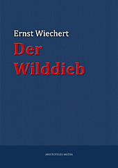 Der Wilddieb - eBook - Ernst Wiechert,