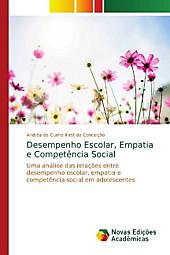 Desempenho Escolar, Empatia e Competência Social. Andréa da Cunha Kirst  Conceição, - Buch - Andréa da Cunha Kirst  Conceição,