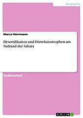 Desertifikation und Dürrekatastrophen am Südrand der Sahara - eBook - Marco Herrmann,