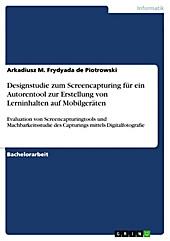 Designstudie zum Screencapturing für ein Autorentool zur Erstellung von Lerninhalten auf Mobilgeräten - eBook - Arkadiusz M. Frydyada de Piotrowski,