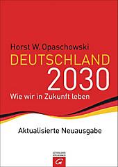 Deutschland 2030 - eBook - Horst W. Opaschowski,