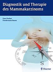 Diagnostik und Therapie des Mammakarzinoms - eBook - Friedemann Baum, Uwe Fischer,