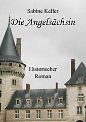 Die Angelsächsin - eBook - Sabine Keller,