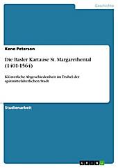 Die Basler Kartause St. Margarethental (1401-1564) - eBook - Keno Peterson,