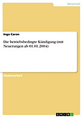 Die betriebsbedingte Kündigung (mit Neuerungen ab 01.01.2004) - eBook