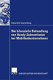 Die bilanzielle Behandlung von Handy-Subventionen bei Mobilfunkunternehmen - eBook - Alexandra Coenenberg,