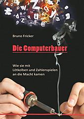 Die Computerbauer - eBook - Bruno Fricker,